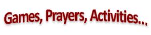 Games,Prayers,Activities